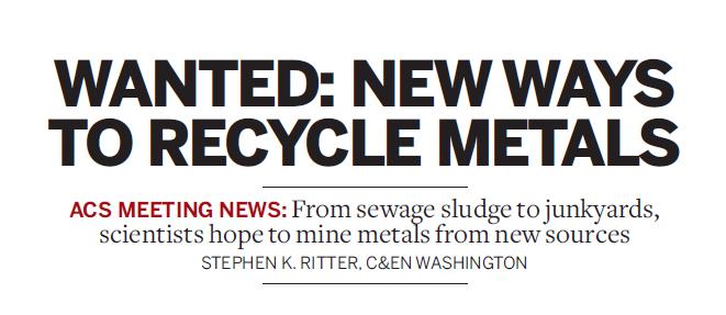 Wanted: new ways to recycle metals (C&EN, April 2015)